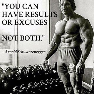 "Just like Arnold said... ""You Can Have Results Or Excuses... Not Both""  It's another day where I an out of time to finish my morning workout.. Sometimes it takes your body a few days to adjust to the changes you are making.  When I get home from work today, I'll just finish where I left off."
